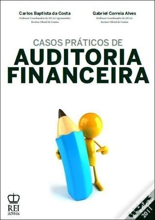 Casos Práticos de Auditoria Financeira Carlos Baptista da Costa