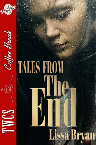 Tales from the End (The End of All Things, #1.5)  by  Lissa Bryan