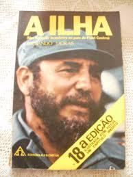 A ilha (um repórter brasileiro no pais de Fidel Castro) Fernando Morais