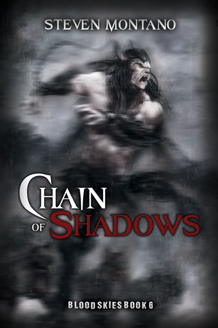 Chain of Shadows (Blood Skies, #6)  by  Steven Montano