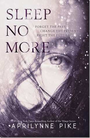 Sleep No More (Charlotte Westing Chronicles, #1)  by  Aprilynne Pike