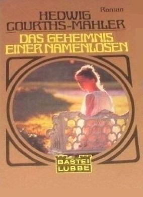 Das Geheimnis einer Namenlosen  by  Hedwig Courths-Mahler