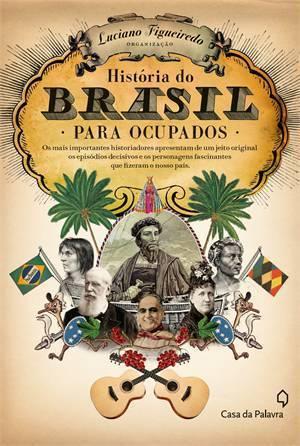História do Brasil Para Ocupados Luciano Figueiredo
