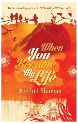 It Should be U!!: My Love Anshul sharma