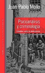 Psicoanálisis y Criminología  by  Juan Pablo Mollo