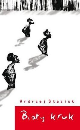 Biały Kruk  by  Andrzej Stasiuk