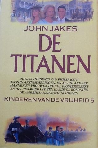 De Titanen (Kinderen van de Vrijheid #5)  by  John Jakes