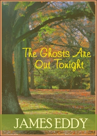 The Ghosts Are Out Tonight (Diamonds #10)  by  James  Eddy