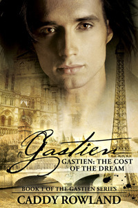 The Cost of the Dream (Gastien, #1) Caddy Rowland