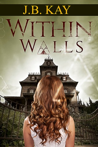 Within Walls  by  J.B. Kay