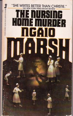 Nursing Home Murder  by  Ngaio Marsh