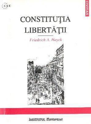 Constituția libertății Friedrich Hayek