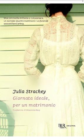 Giornata ideale, per un matrimonio Julia Strachey