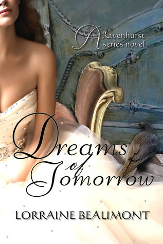 Dreams of Tomorrow (Ravenhurst, #4) Lorraine Beaumont
