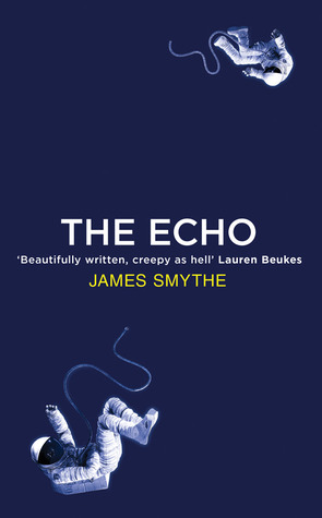 The Echo (The Anomaly Quartet, #2)  by  James Smythe