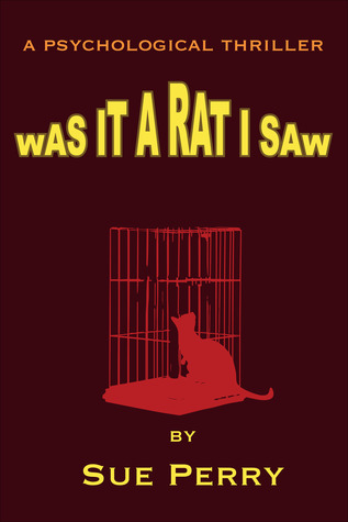 Was It a Rat I Saw?  by  Sue  Perry