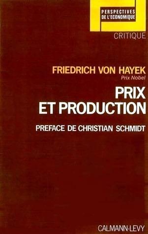 Prix et production Friedrich Hayek