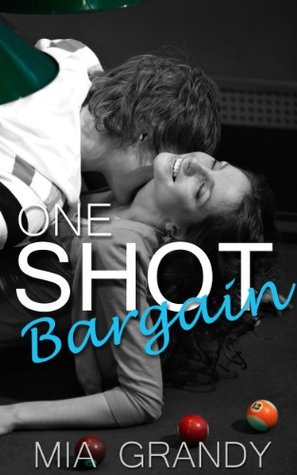 One Shot Bargain  by  Mia Grandy