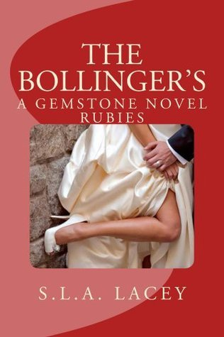 The Bollingers: A Gemstone Novel Rubies (Gemstone, #2) S.L.A. Lacey