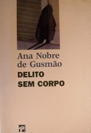 Delito sem corpo  by  Ana Nobre de Gusmão