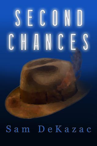 Second Chances  by  Sam DeKazac