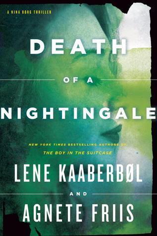 Death of a Nightingale (Nina Borg #3)  by  Lene Kaaberbøl, Agnete Friis