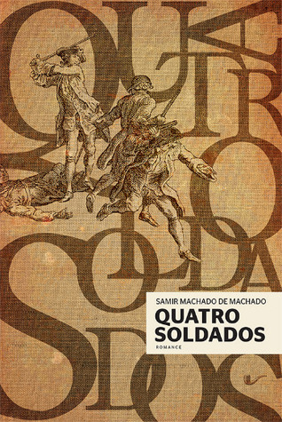 Quatro soldados Samir Machado de Machado