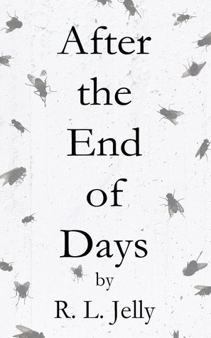 After the End of Days  by  R.L. Jelly