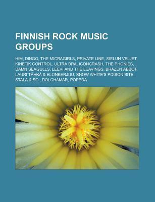 Finnish Rock Music Groups: Him, Dingo, the Micragirls, Private Line, Sielun Veljet, Kinetik Control, Ultra Bra, Iconcrash, the Phonies  by  Source Wikipedia
