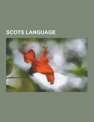 Scots Language: Doric Dialect, Irvine Welsh, Lallans, List of English Words of Scots Origin, Modern Scots, Auld Lang Syne Source Wikipedia