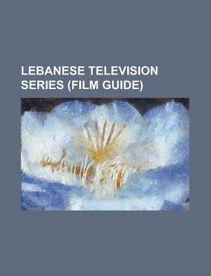Lebanese Television Series: Super Star, the Biggest Winner Arab, Al Mouaallima Wal Oustaz, List of Lebanese Television Series, Studio El Fan Books LLC
