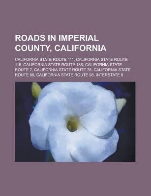 Roads in Imperial County, California Books LLC