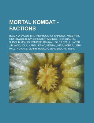Mortal Kombat - Factions: Black Dragon, Brotherhood of Shadow, Kreeyans, Outerworld Investigation Agency, Red Dragon, Shaolin Monks, Vampire, Ba  by  Source Wikipedia