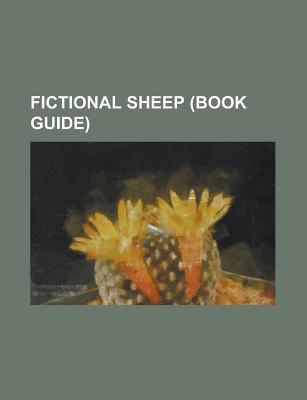 Fictional Sheep: Umjammer Lammy, Sheep in the Big City, Vegetable Lamb of Tartary, Baa, Baa, Black Sheep, Ringing Bell, White Queen  by  Books LLC