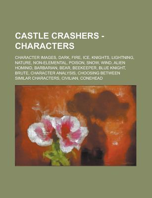 Castle Crashers - Characters: Character Images, Dark, Fire, Ice, Knights, Lightning, Nature, Non-Elemental, Poison, Snow, Wind, Alien Hominid, Barba  by  Source Wikipedia
