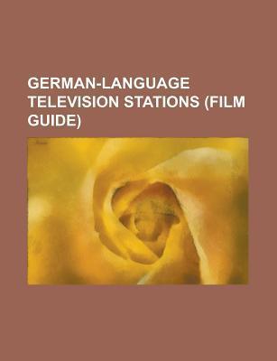 German-Language Television Networks: Deutsche Welle, Ard, S Dwestrundfunk, Norddeutscher Rundfunk, Bayerischer Rundfunk, Rtl Group, Orf, Zdf  by  Source Wikipedia