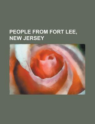 People From Fort Lee, New Jersey: Bill Evans, Bill Oreilly, Mike Berniker  by  Books LLC