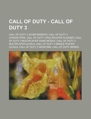 Call of Duty - Call of Duty 3: Call of Duty 3 Achievements, Call of Duty 3 Characters, Call of Duty 3 Multiplayer Classes, Call of Duty 3 Multiplayer Source Wikipedia