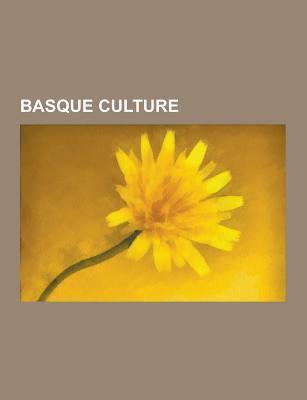 Basque Culture: Basque Language, Basque Rural Sports, Basque Bowls, Euzko Gaztedi, Sagardotegi, Sorginak, Baserri, Basque Diaspora Source Wikipedia