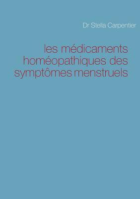 les médicaments homéopathiques des symptômes menstruels Stella Carpentier