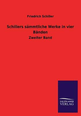 Schillers Sammtliche Werke in Vier Banden  by  Friedrich Schiller