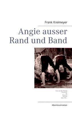 Angie ausser Rand und Band  by  Frank Kreimeyer