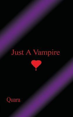 Just a Vampire  by  Quara