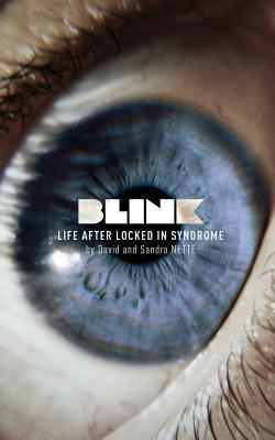 Blink: Life After Locked-In Syndrome David E. Nette