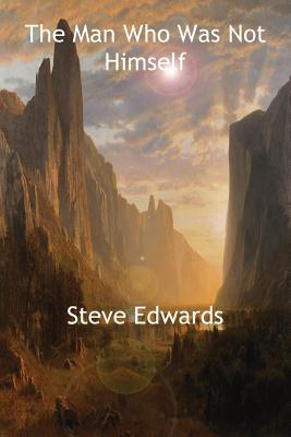 The Man Who Was Not Himself  by  Steve Edwards