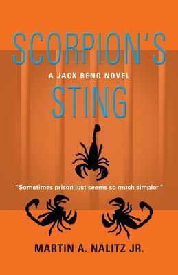 Scorpions Sting: A Jack Reno Novel  by  Martin A. Nalitz Jr.