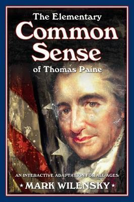Elementary Common Sense of Thomas Paine  by  Mark Wilensky