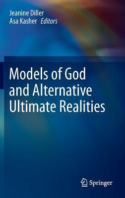 Models of God and Alternative Ultimate Realities Jeanine Diller
