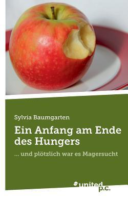 Ein Anfang Am Ende Des Hungers Sylvia Baumgarten