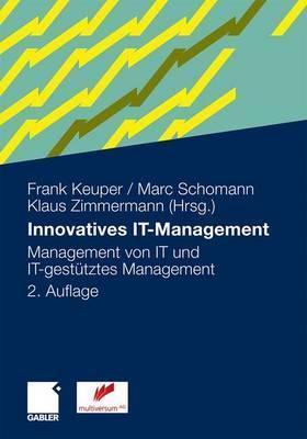 Innovatives It-Management: Management Von It Und It-Gestutztes Management Frank Keuper